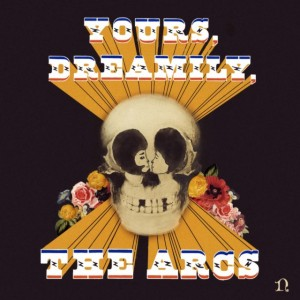 the_arcs_-_yours_dreamily